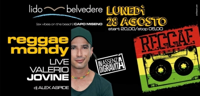 VALERIO JOVINE AL REGGAE MONDY  10 % DELL'INCASSO IN BENEFICENZA