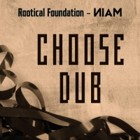 NIAM FEAT. ROOTICAL FOUNDATION - CHOOSE DUB