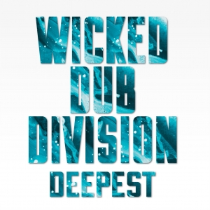 'DEEPEST', QUARTO ALBUM DEI WICKED DUB DIVISION