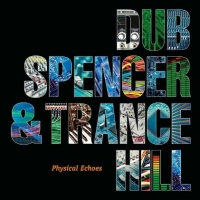 DUB SPENCER & TRANCE HILL - PHYSICAL ECHOS