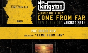 NEW KINGSTON - A KINGSTON STORY: COME FROM FAR – ANTEPRIMA ALBUM