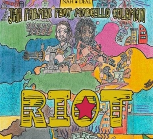 RIOT: JAH FARMER FT MARCELLO COLEMAN – VIDEO NEW