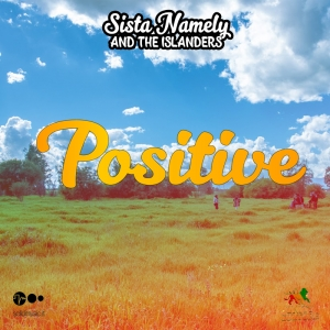 Sista Namely & The Islanders presentano 'Positive'
