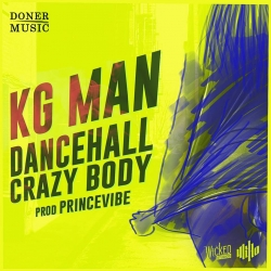 KG MAN - DANCEHALL CRAZY BODY