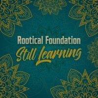 'Still Learning', quinto album per Rootical Foundation