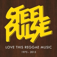 STEEL PULSE - LOVE THIS REGGAE MUSIC