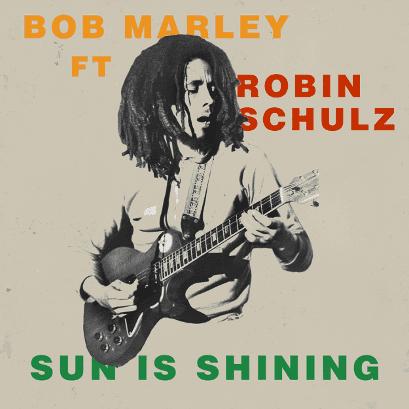 BOB MARLEY - SUN IS SHINING FT. ROBIN SCHULZ