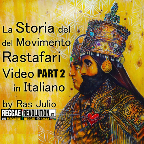 La Storia del Movimento Rastafari, in italiano con Ras Julio - Part 2