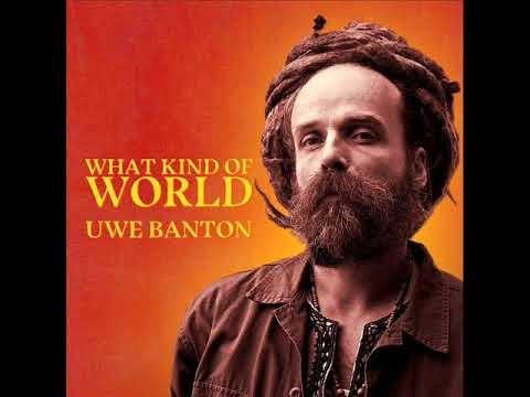 Uwe Banton - What Kind Of World